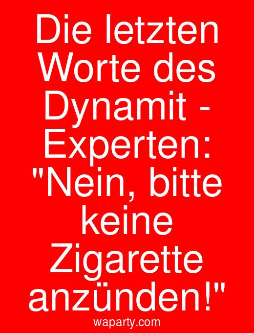Die letzten Worte des Dynamit - Experten: Nein, bitte keine Zigarette anzünden!